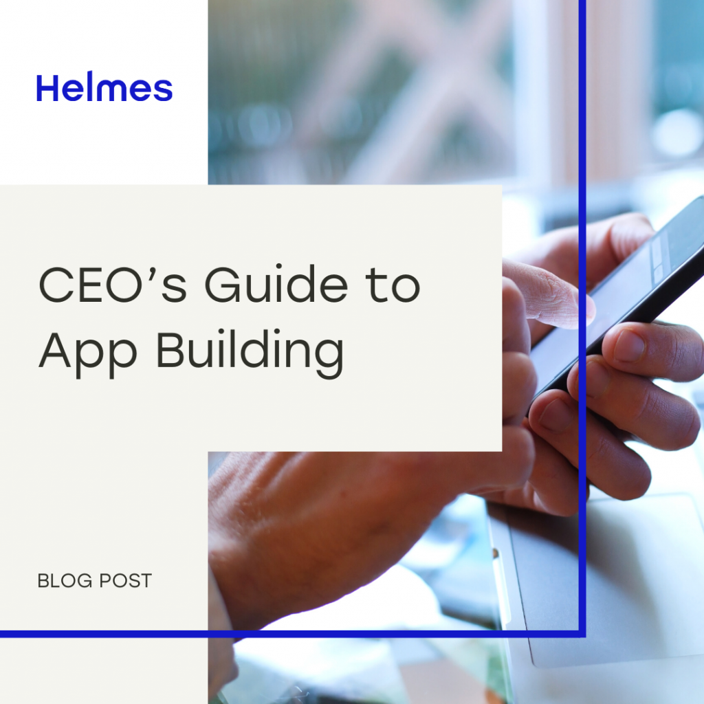 CEO's Guide to App Building – How to Choose a Partner!